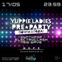 Pre-party из 80-х: Yuppie Ladies/17.05.14/ 18+